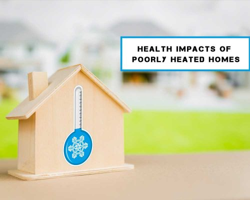 Health Impacts of Poorly Heated Homes